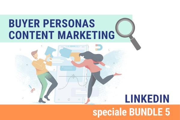 Linkedin Bundle 5 | Buyer Personas e Content marketing